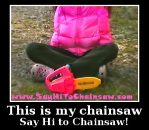 Say High to Chainsaw
